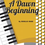 A DAWN BEGINNINGSolo / SB / Grade 4