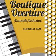 BOUTIQUE OVERTURE (ensemble)Ensemble / SB / Grade 8