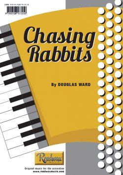 Chasing Rabbits dOUGLAS wARD mUSIC FOR ACCORDION