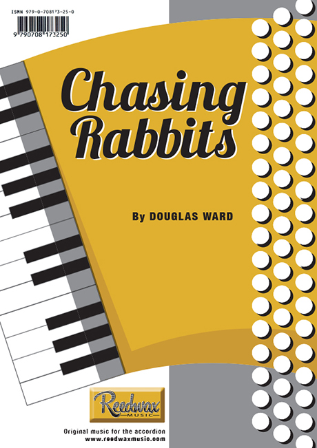 Chasing Rabbits dOUGLAS wARD mUSIC FOR ACCORDION