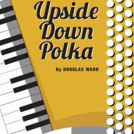 UPSIDE DOWN POLKASolo / SB / Grade 4